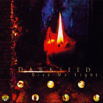 Darkseed - Give Me Light