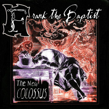 Frank The Baptist - The New Colossus