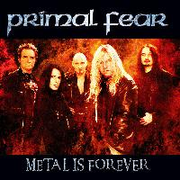 PRIMAL FEAR - Metal is Forever