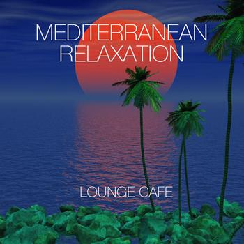 Lounge Café - Mediterranean Relaxation