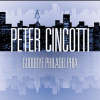 Peter Cincotti - Goodbye Philadelphia (Int'l DMD Single)