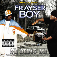 Frayser Boy - ME BEING ME (Explicit)