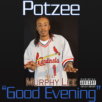 Potzee - Good Evening (feat. Murphy Lee) (Explicit)