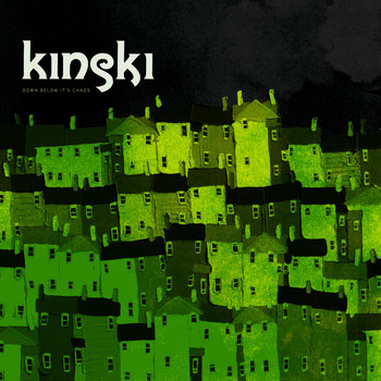 Kinski - Down Below It's Chaos