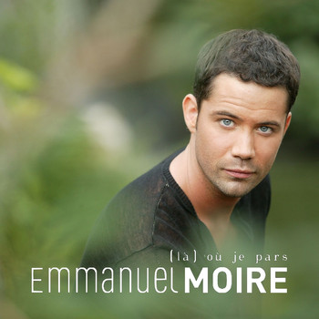 Emmanuel Moire - Là Où Je Pars (single digital)