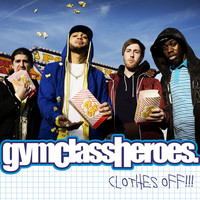 Gym Class Heroes - Clothes Off!!