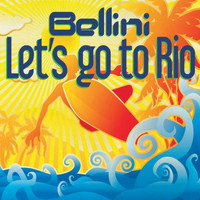 Bellini - Let's Go to Rio