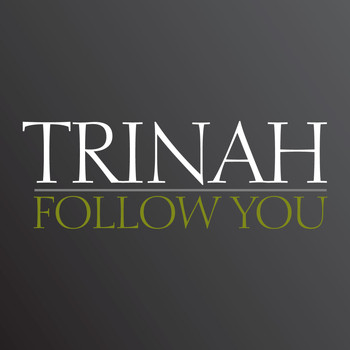 Trinah - Follow You EP