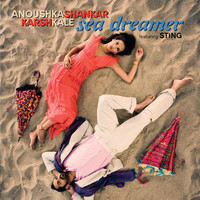 Anoushka Shankar and Karsh Kale feat. Sting - Sea Dreamer