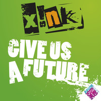 Xink! - Give Us A Future