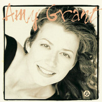 Amy Grant - House Of Love (Remastered)