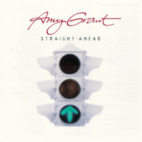 Amy Grant - Straight Ahead (Remastered)
