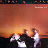 Wendy & Mary - Battle Of The Heart
