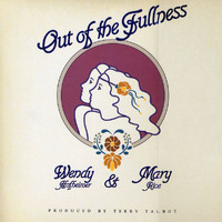 Wendy & Mary - Out Of The Fullness