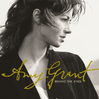 Amy Grant - Behind The Eyes (Remastered)