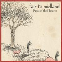 Fair To Midland - Dance Of The Manatee