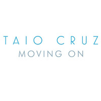 Taio Cruz - Moving On (Album Version)