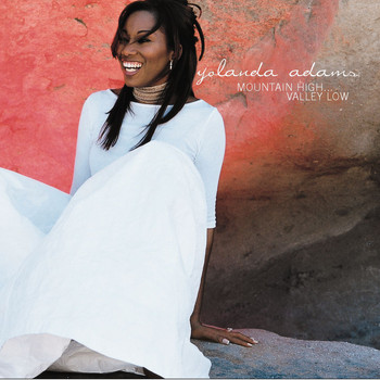 Yolanda Adams - Mountain High Valley Low (U.S. Version)