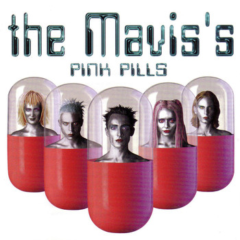 The Mavis'S - Pink Pills