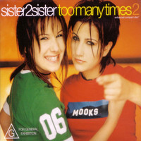 Sister2Sister - Too Many Times 2