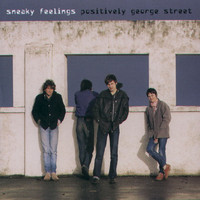 Sneaky Feelings - Positively George Street