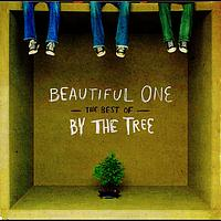 By The Tree - Beautiful One: The Best Of By The Tree