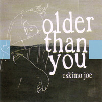 Eskimo Joe - Older Than You
