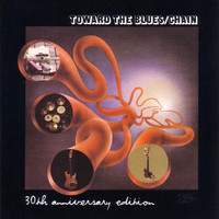 Chain - Toward The Blues  30th Anni Versary Edition