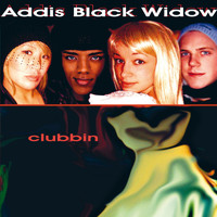 Addis Black WIdow - Clubbin'