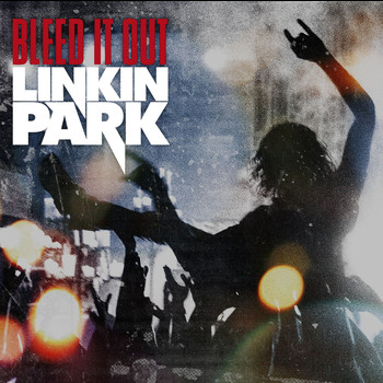 Linkin Park - Bleed It Out (Explicit)