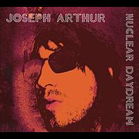 Joseph Arthur - Enough To Get Away With