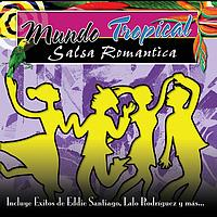 Mundo Tropical - Salsa Romantica - Mundo Tropical - Salsa Romantica