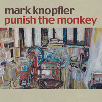 Mark Knopfler - Punish The Monkey