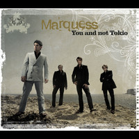 Marquess - You And Not Tokio