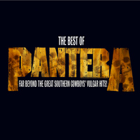 Pantera - The Best Of Pantera: Far Beyond The Great Southern Cowboy's Vulgar Hits (Explicit)