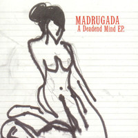 Madrugada - A Deadend Mind