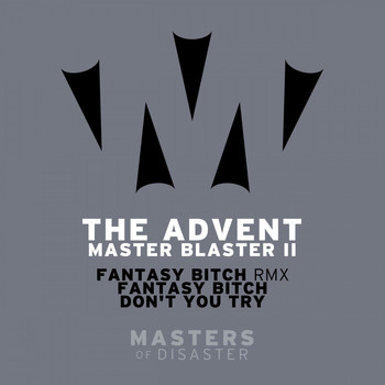 The Advent - Master Blaster 2