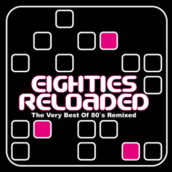 Various Artists - Eighties Reloaded (The Very Best of 80s Remixed)