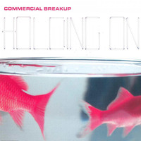 Commercial Breakup - Holding On
