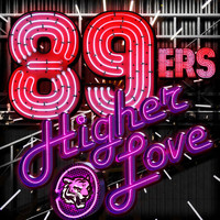 89ers - Higher Love