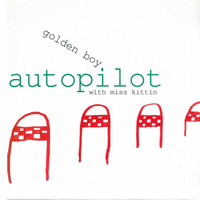 Golden Boy with Miss Kittin - Autopilot