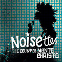 Noisettes - The Count Of Monte Christo (Acoustic Version)