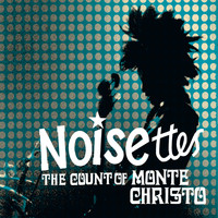 Noisettes - The Count Of Monte Christo (UK Multitrack)