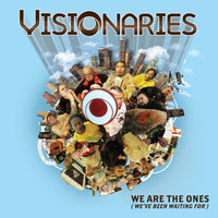 Visionaries - We Are The Ones……(We've Been Waiting For) (Explicit)