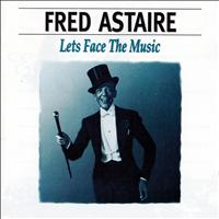 Fred Astaire - Let's Face The Music