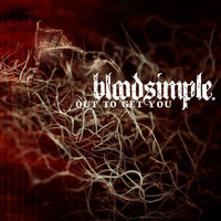 Bloodsimple - Out To Get You