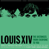 Louis XIV - The Distances From Everyone To You EP