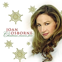 Joan Osborne - Christmas Means Love