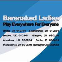 Barenaked Ladies - Play Everywhere For Everyone - London, UK  4-29-04