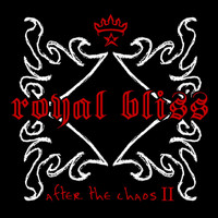 Royal Bliss - After The Chaos II